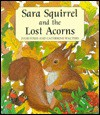 Sara Squirrel and the Lost Acorns - Julie Sykes