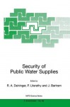Security of Public Water Supplies (Nato Science Partnership Subseries: 2 (closed)) - Rolf A. Deininger, Peter Literathy, Jamie Bartram