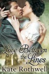 Love Between the Lines - Kate Rothwell