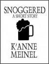 Snoggered - K'Anne Meinel