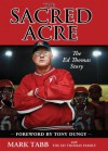 The Sacred Acre (Enhanced Edition): The Ed Thomas Story - Mark Tabb, Tony Dungy