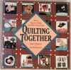 Quilting Together: How to Organize, Design, and Make Group Quilts - Paula Nadelstern, LynNell Hancock