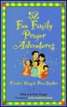 Fun Family Prayer Adventures 5 - Mike Nappa, Amy Nappa