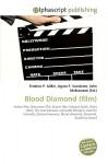 Blood Diamond (Film) - Agnes F. Vandome, John McBrewster, Sam B Miller II