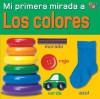 Los Colores (Colors) (Mi Primera Mirada /My Very First Look (Spanish)) - Christiane Gunzi