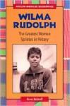Wilma Rudolph: The Greatest Woman Sprinter in History - Anne Schraff