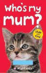 Who's My Mum? - Priddy, Roger Priddy