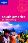 Lonely Planet South America (Shoestring) - Danny Palmerlee, J. M. Porup