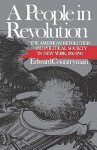 A People in Revolution: The American Revolution and Political Society in New York, 1760-1790 - Edward Countryman