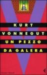Un pezzo da galera - Pier Francesco Paolini, Kurt Vonnegut