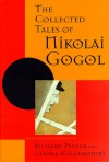 The Collected Tales of Nikolai Gogol - Nikolai Gogol, Richard Pevear, Larissa Volokhonsky