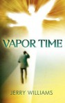 Vapor Time - Jerry Williams