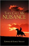 They Call Me Nuisance - Edward Vought, Eunice Vought