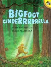 Bigfoot Cinderrrrrella - Tony Johnston, James Warhola