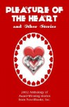 Pleasure of the Heart and Other Stories - Penny Hussey, Jamie Disterhaupt, Linda Carroll-Bradd, Penelope Marzec, Shauna Roberts, Elysa Hendricks, Del Tinsley, Janet Miller, Lizzie Starr, Cyndee Somerville, Sharon S. Hartley, Lori A. MacDonald, ACJ Leveille, Shelly Gail Morris