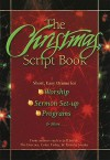 The Christmas Script Book: Short, Easy Drama for Worship, Sermon Set-Up, Programs & More - Jeff Smith, Patricia Souder
