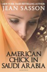 American Chick in Saudi Arabia - Jean Sasson