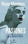 Pasiones: Amores y Desamores Que Han Cambiado La Historia - Rosa Montero