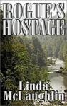 Rogue's Hostage - Linda McLaughlin