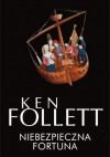 Niebezpieczna fortuna - Ken Follett