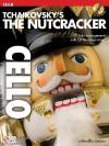 Tchaikovsky's the Nutcracker: Cello [With CD] - Pyotr Ilyich Tchaikovsky