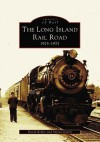 The Long Island Railroad: 1925-1975 - Steven Lynch