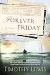 Forever Friday: A Novel - Timothy Lewis