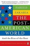 The Post-American World: And the Rise of the Rest - Fareed Zakaria