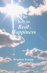 The Key to Real Happiness - Stephen Knapp