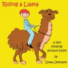 Riding a Llama - A Silly Rhyming Children's Picture Book - Drew Johnson