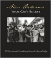 New Orleans: What Can't Be Lost: 88 Stories and Traditions from the Sacred City - Lee Barclay, Jason Berry, John Biguenet, Andrei Codrescu, Louis Maistros, Richard Ford, Robert Olen Butler, Lolis Eric Elie, Tom Piazza, Chris Rose, Ned Sublette, Christopher Porché West