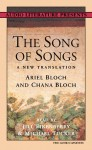 The Song of Songs: A New Translation - Ariel Bloch, Chana Bloch