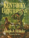 Kentucky Frontiersmen: The Adventures of Henry Ware, Hunter and Border Fighter - Joseph Alexander Altsheler