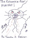 The Kahoochie River Monster! - Timothy Robinson