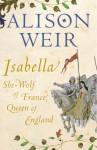 Isabella - Alison Weir