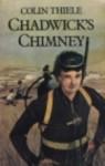 Chadwick's Chimney - Colin Thiele