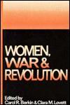 Women, War, And Revolution - Carol Berkin