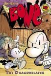 Bone #4: The Dragonslayer (Bone ) - Jeff Smith, Steve Hamaker