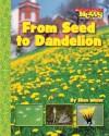 From Seed to Dandelion - Ellen Weiss