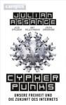 Cypherpunks: Unsere Freiheit und die Zukunft des Internets (German Edition) - Julian Assange, Jacob Appelbaum, Andy Müller-Maguhn, Jérémie Zimmermann