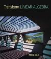 Transform Linear Algebra - Frank Uhlig