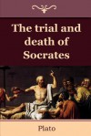 The Trial and Death of Socrates - Plato, Benjamin Jowett