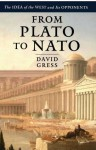 From Plato to NATO: The Idea of the West and Its Opponents - David Gress, Janine M. Benyus