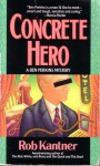 Concrete Hero - Rob Kantner