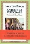 Antologia personale - Jorge Luis Borges, Maria Vasta Dazzi, Alberto Arbasino