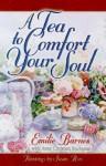 A Tea to Comfort Your Soul - Emilie Barnes, Anne Christian Buchanan