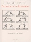 Art de l'escrime - Denis Diderot, Jean le Rond d'Alembert
