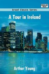 A Tour in Ireland - Arthur Young