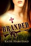 Branded - Katie Hamstead