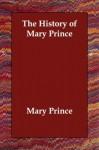 The History of Mary Prince - Mary Prince